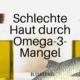 Omega 3 wirkung auf die hautfalten